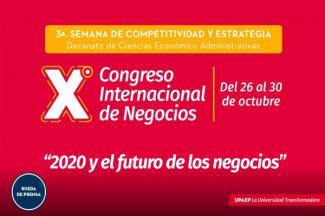 """UPAEP y UIC, unen esfuerzos para la organización del X Congreso Internacional de Negocios: """"2020 y el futuro de los negocios"""""""